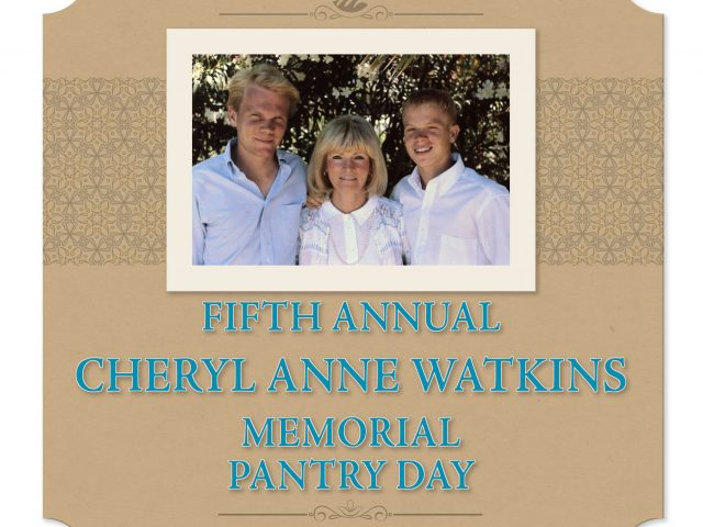 Fifth Annal Cheryl Anne Watkins Memorial Pantry Day